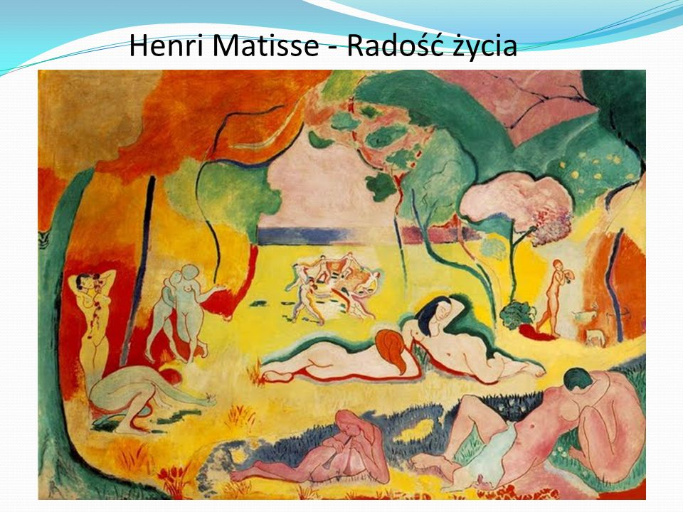 Henri Matisse - Radość życia