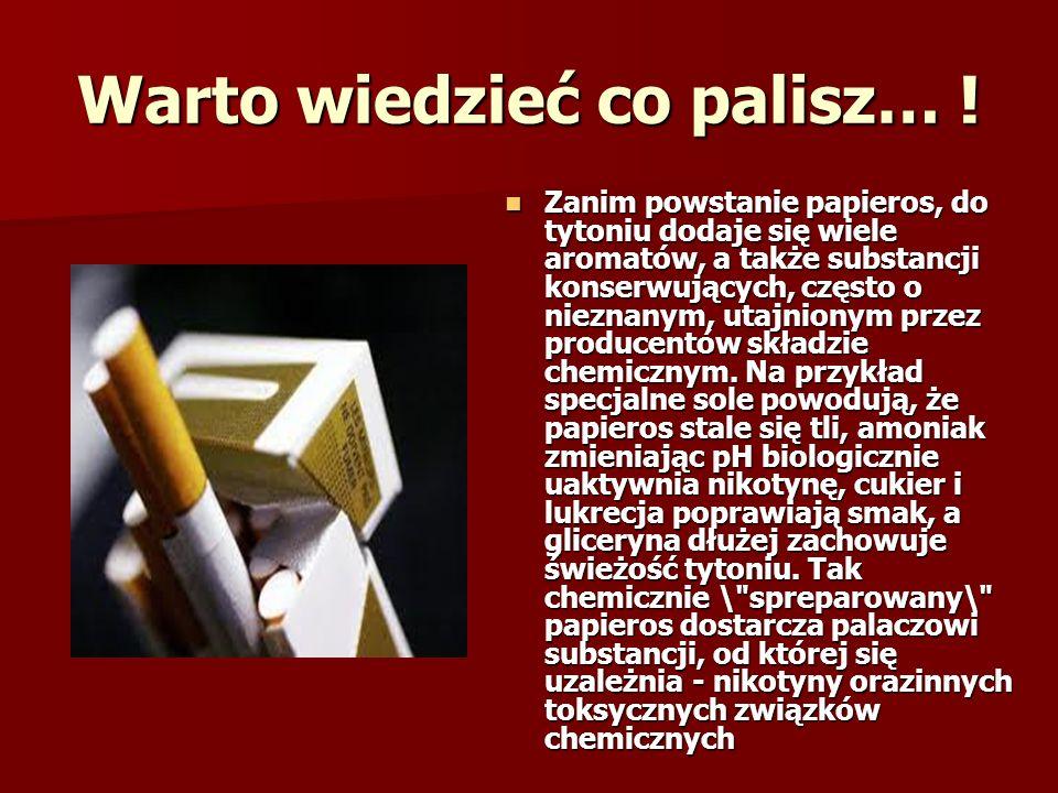 Warto wiedzieć co palisz… !