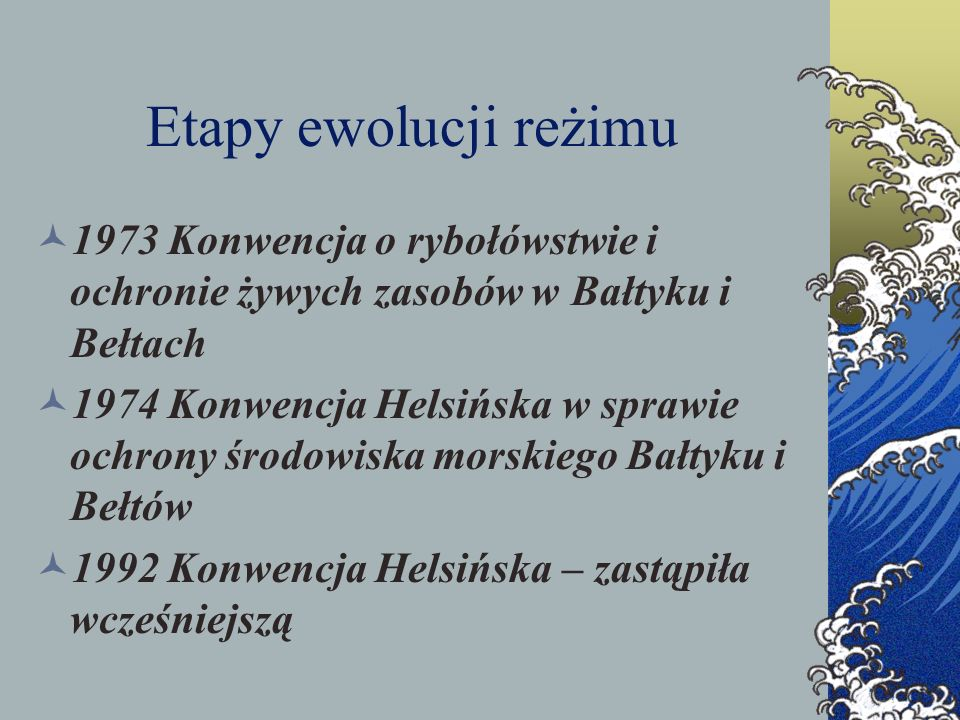 Etapy ewolucji reżimu 1973 Konwencja o rybołówstwie i ochronie żywych zasobów w Bałtyku i Bełtach.