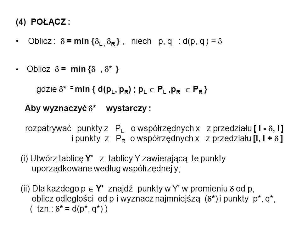 Oblicz :  = min {L , R } , niech p, q : d(p, q ) = 