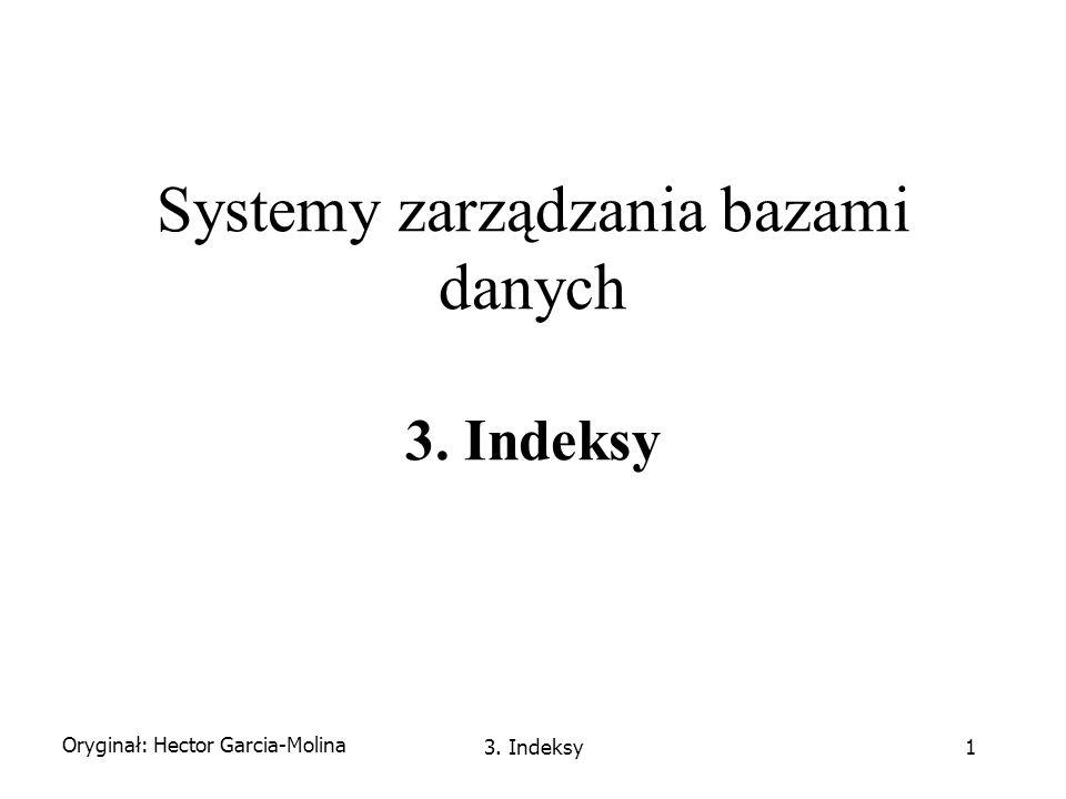 Systemy zarządzania bazami danych 3. Indeksy