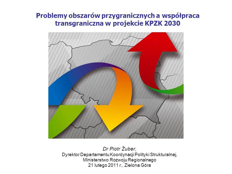 Problemy obszarów przygranicznych a współpraca transgraniczna w projekcie KPZK 2030
