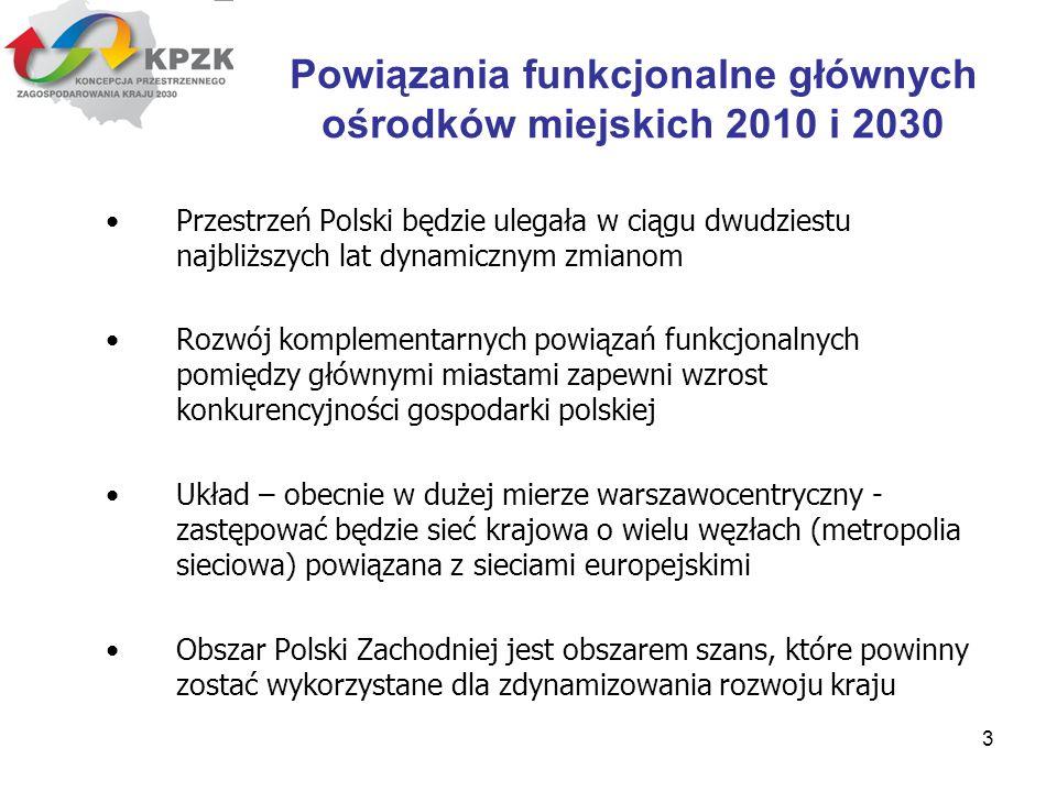 Powiązania funkcjonalne głównych ośrodków miejskich 2010 i 2030