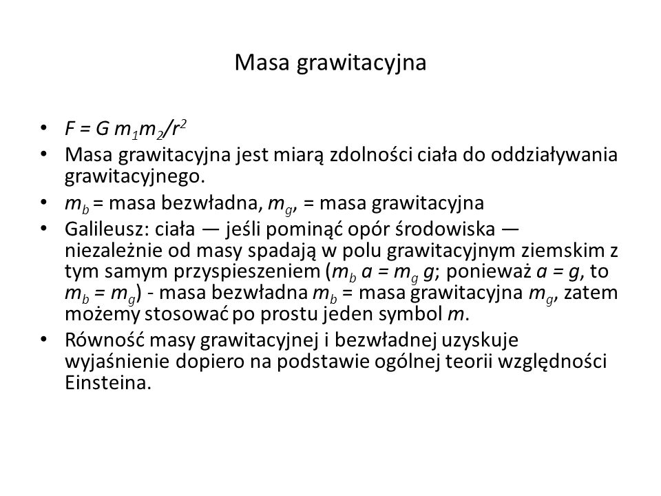 Masa grawitacyjna F = G m1m2/r2