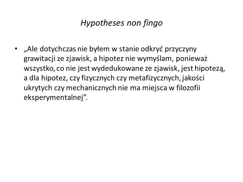 Hypotheses non fingo
