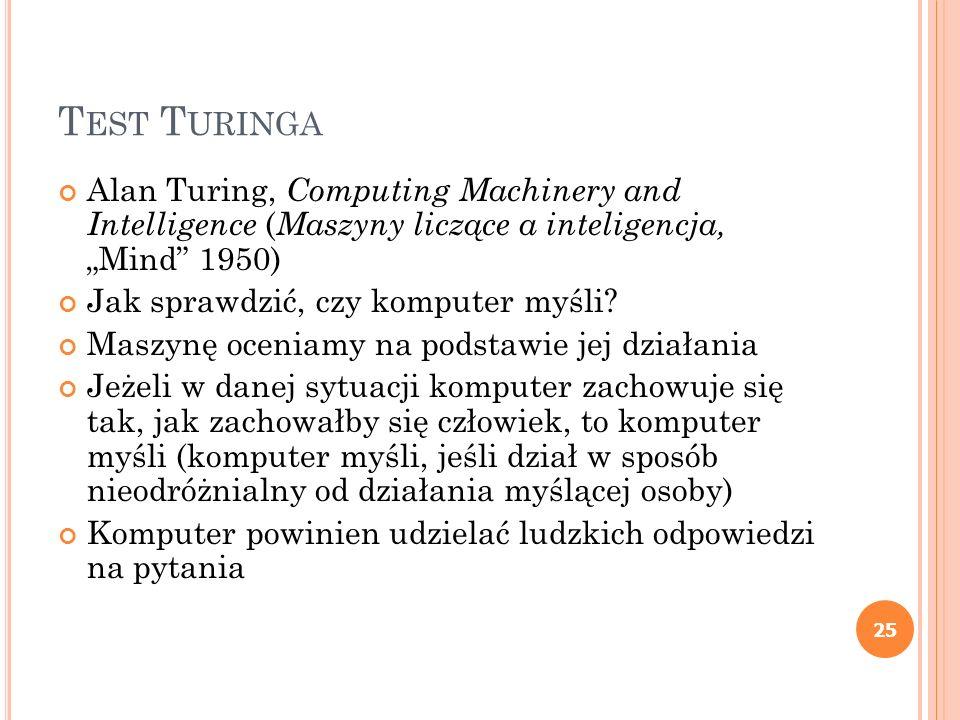"Test Turinga Alan Turing, Computing Machinery and Intelligence (Maszyny liczące a inteligencja, ""Mind 1950)"