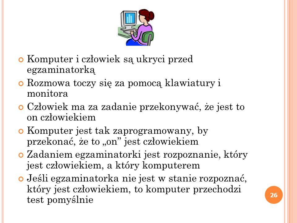 Komputer i człowiek są ukryci przed egzaminatorką