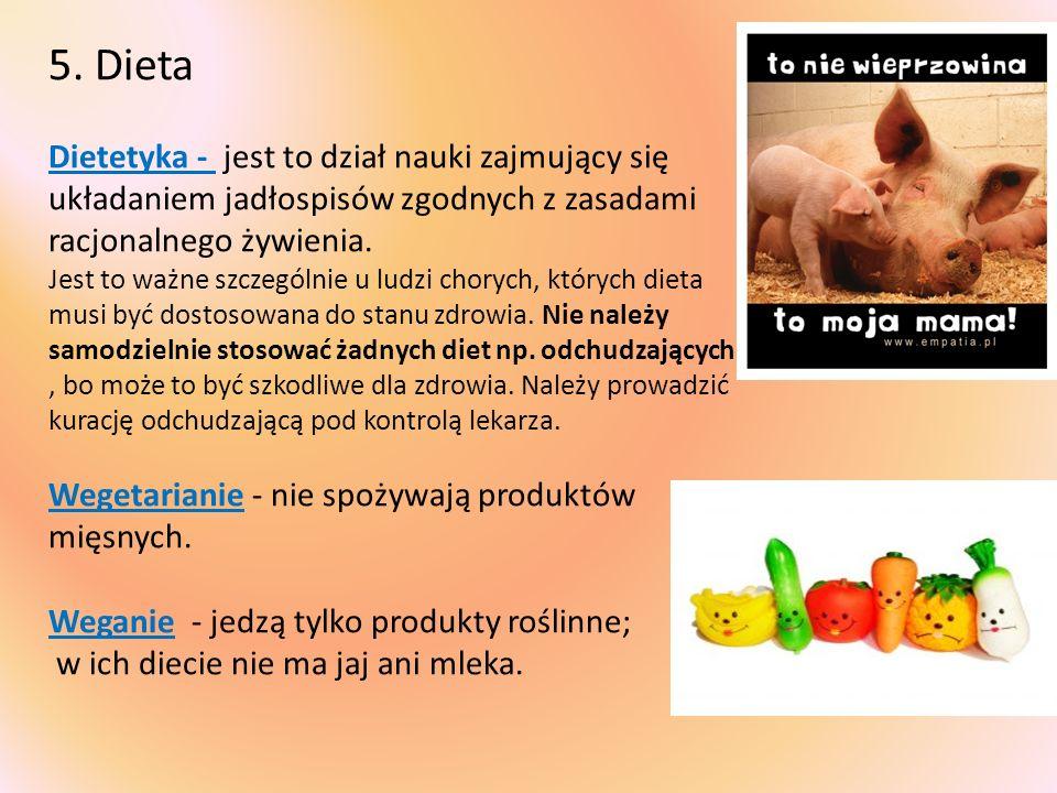 5. Dieta Dietetyka - jest to dział nauki zajmujący się układaniem jadłospisów zgodnych z zasadami racjonalnego żywienia.