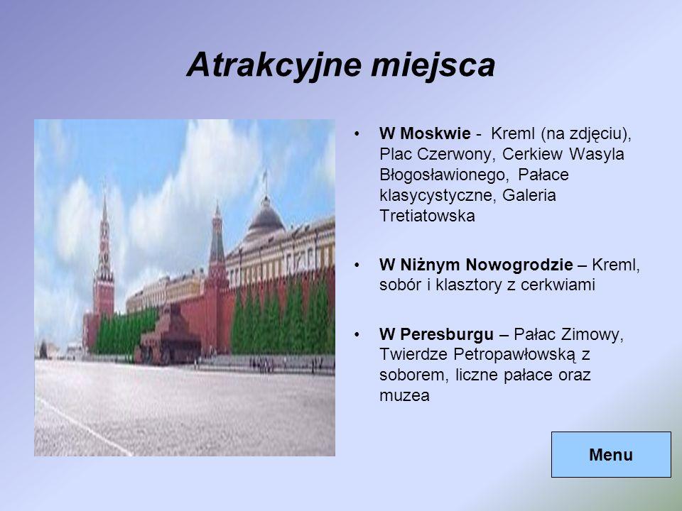 Atrakcyjne miejscaW Moskwie - Kreml (na zdjęciu), Plac Czerwony, Cerkiew Wasyla Błogosławionego, Pałace klasycystyczne, Galeria Tretiatowska.