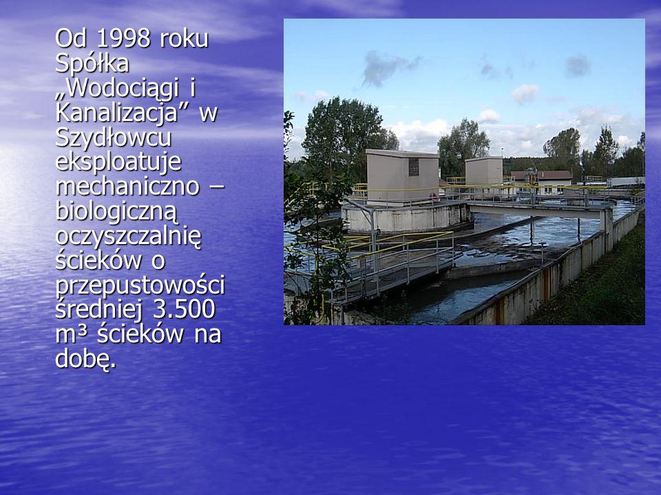 """Od 1998 roku Spółka """"Wodociągi i Kanalizacja w Szydłowcu eksploatuje mechaniczno – biologiczną oczyszczalnię ścieków o przepustowości średniej 3.500 m³ ścieków na dobę."""