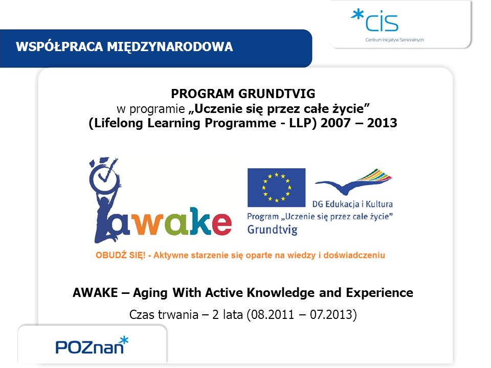 AWAKE – Aging With Active Knowledge and Experience