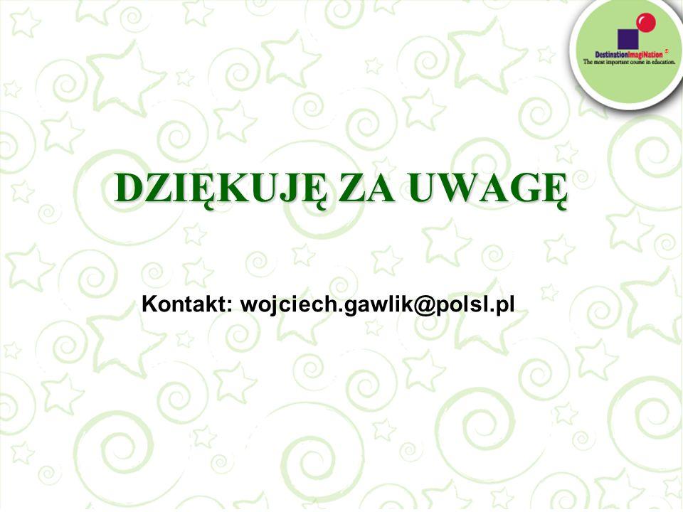 DZIĘKUJĘ ZA UWAGĘ Kontakt: wojciech.gawlik@polsl.pl
