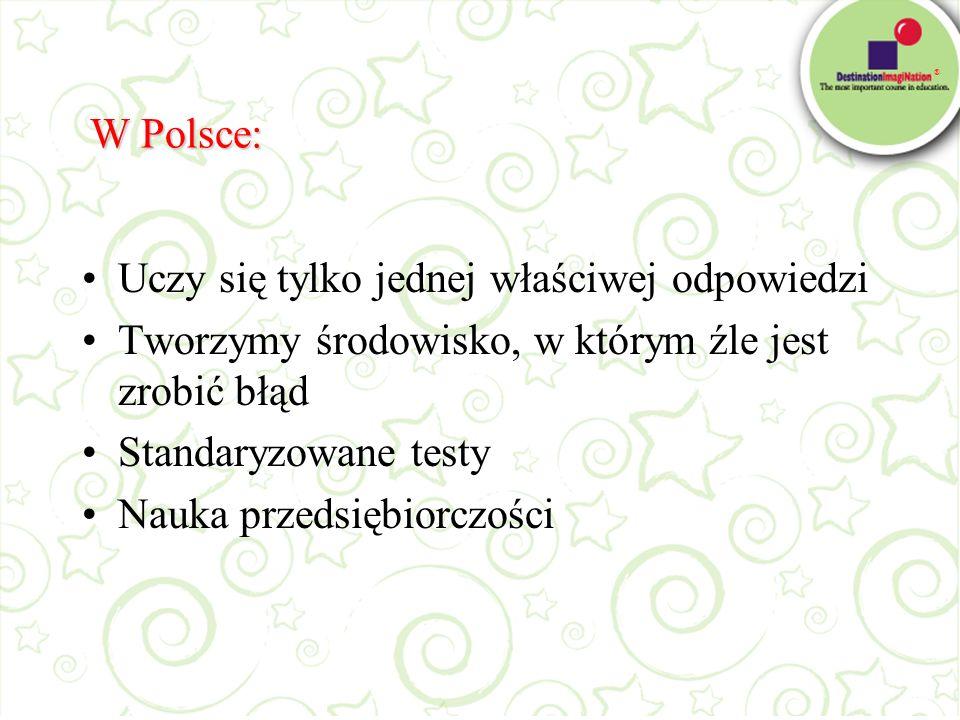 W Polsce: Uczy się tylko jednej właściwej odpowiedzi. Tworzymy środowisko, w którym źle jest zrobić błąd.