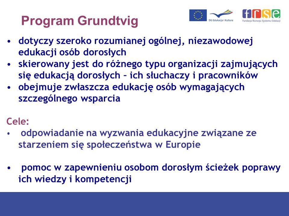 Program Grundtvig dotyczy szeroko rozumianej ogólnej, niezawodowej edukacji osób dorosłych.