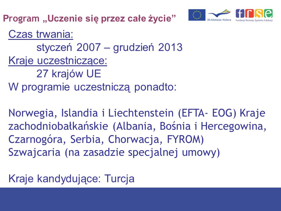 Czas trwania: styczeń 2007 – grudzień 2013
