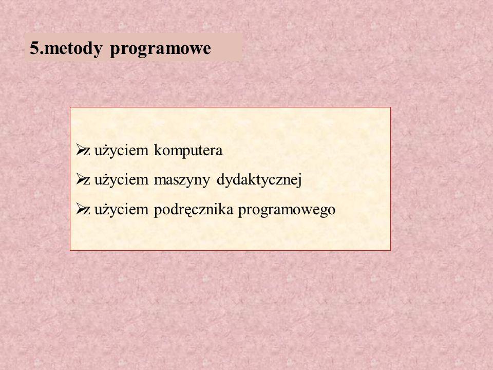 5.metody programowe z użyciem komputera z użyciem maszyny dydaktycznej