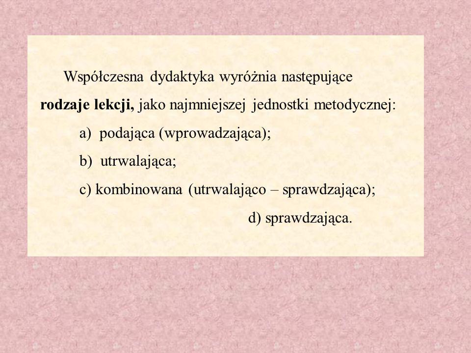 Współczesna dydaktyka wyróżnia następujące
