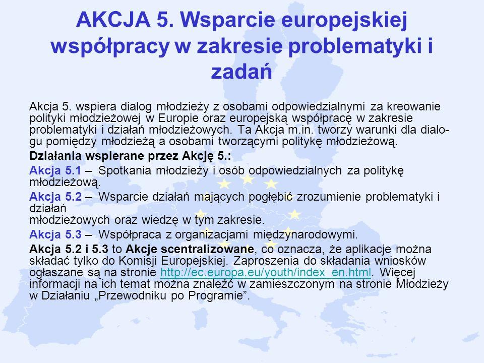 AKCJA 5. Wsparcie europejskiej współpracy w zakresie problematyki i zadań