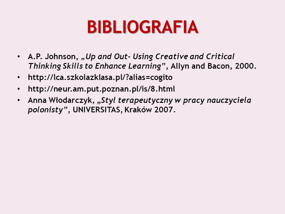 "BIBLIOGRAFIA A.P. Johnson, ""Up and Out- Using Creative and Critical Thinking Skills to Enhance Learning , Allyn and Bacon,"