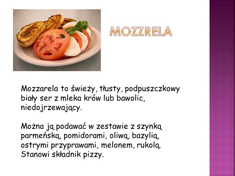mozzrela Mozzarela to świeży, tłusty, podpuszczkowy biały ser z mleka krów lub bawolic, niedojrzewający.