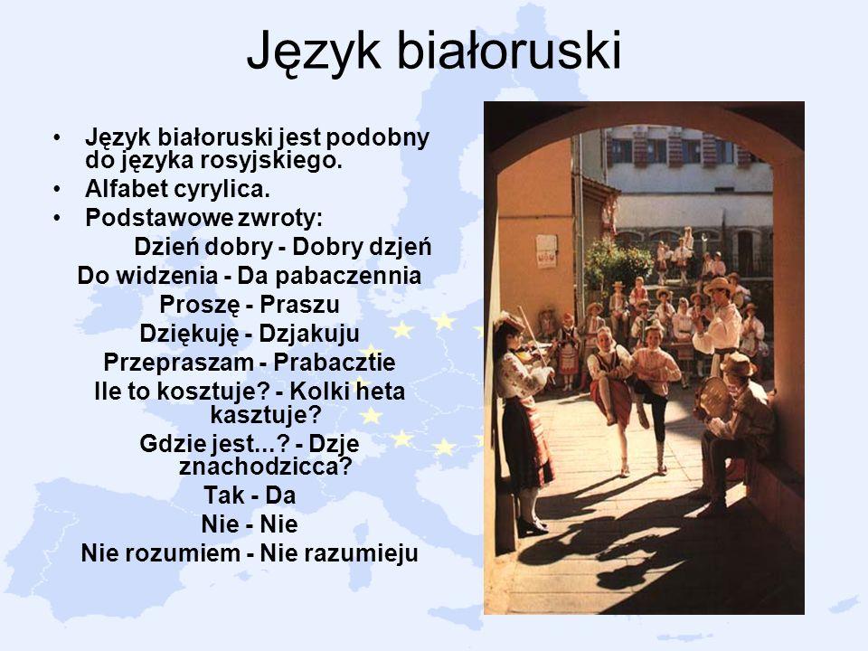 Język białoruski Język białoruski jest podobny do języka rosyjskiego.