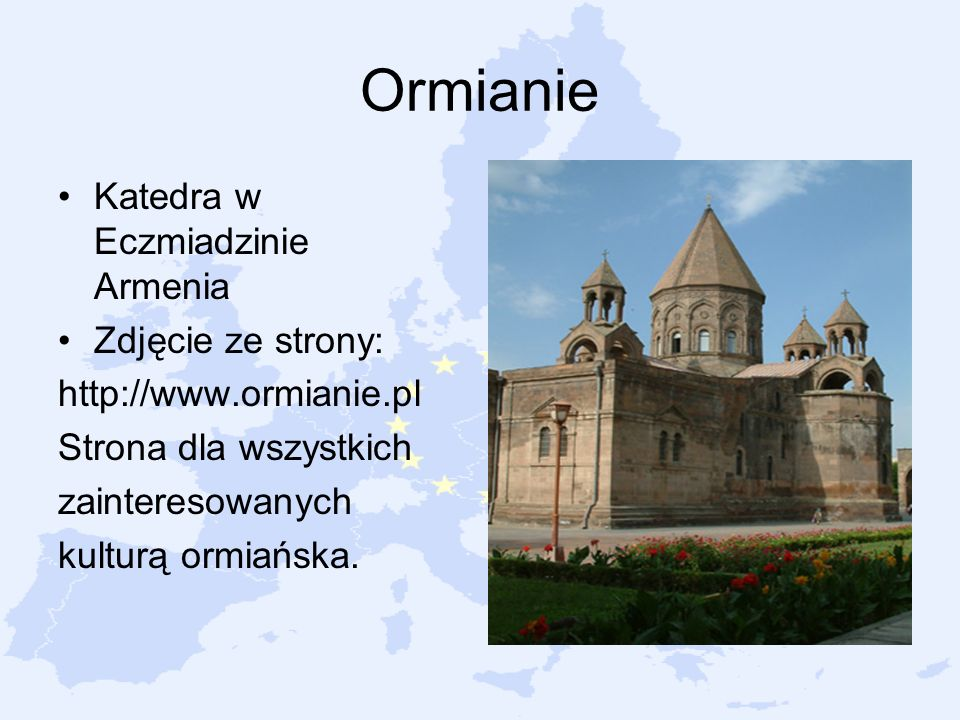 Ormianie Katedra w Eczmiadzinie Armenia Zdjęcie ze strony:
