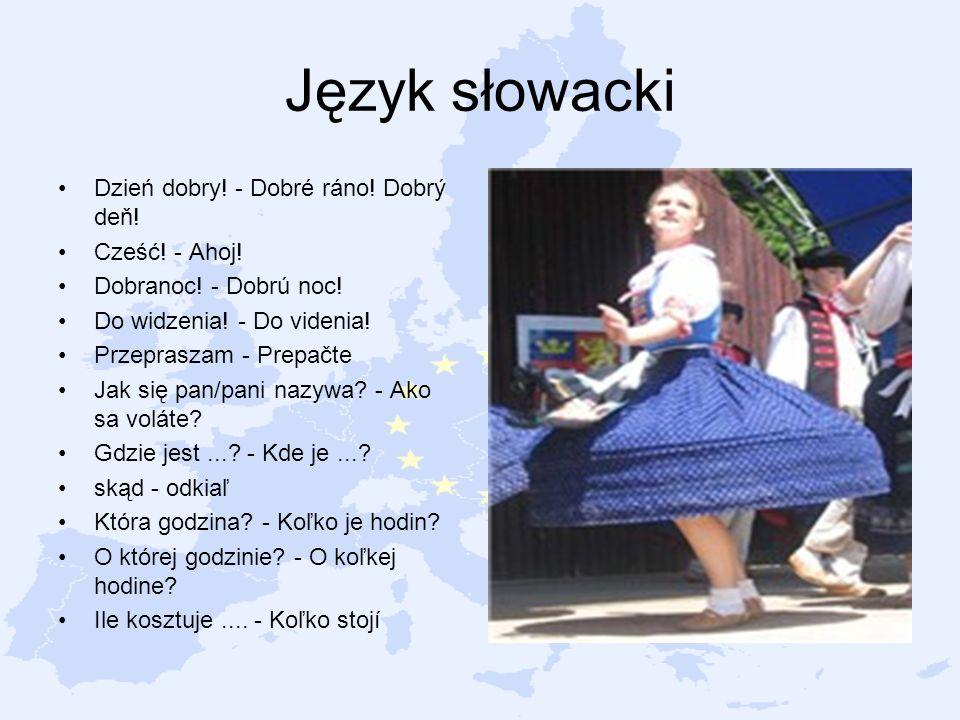 Język słowacki Dzień dobry! - Dobré ráno! Dobrý deň! Cześć! - Ahoj!