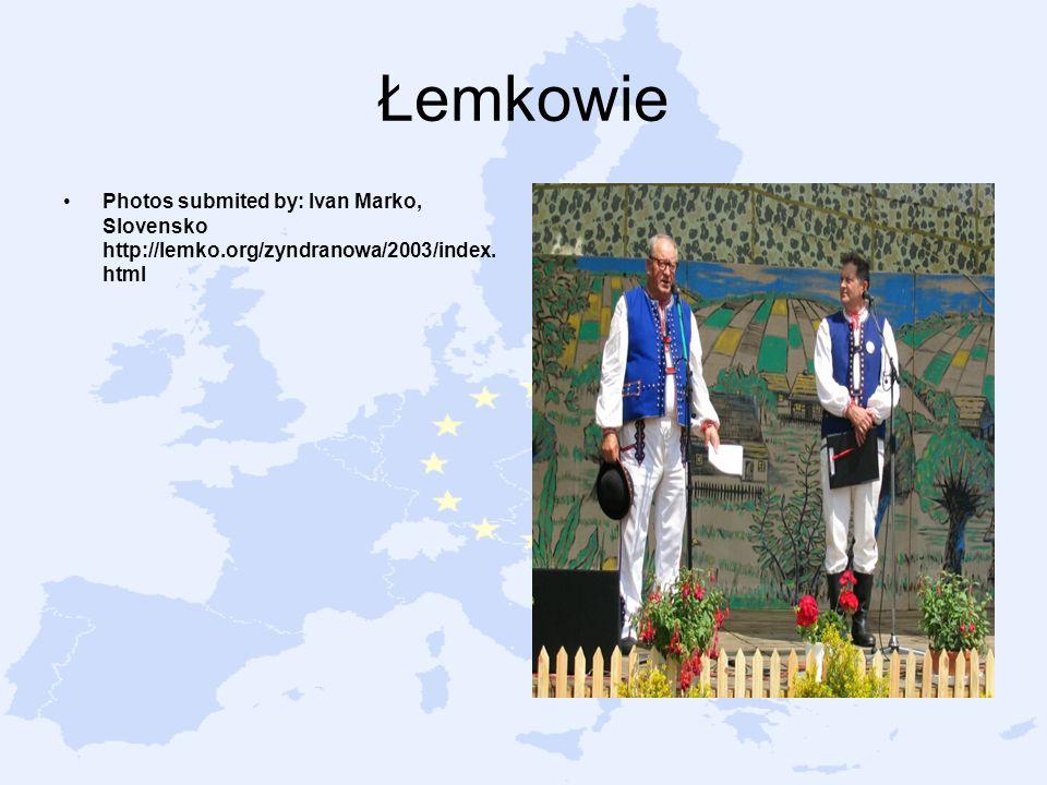 Łemkowie Photos submited by: Ivan Marko, Slovensko http://lemko.org/zyndranowa/2003/index.html