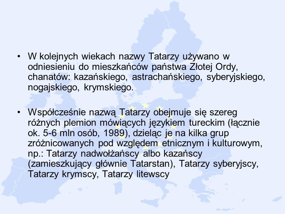 W kolejnych wiekach nazwy Tatarzy używano w odniesieniu do mieszkańców państwa Złotej Ordy, chanatów: kazańskiego, astrachańskiego, syberyjskiego, nogajskiego, krymskiego.