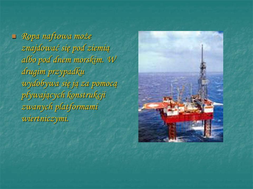 Ropa naftowa może znajdować się pod ziemią albo pod dnem morskim