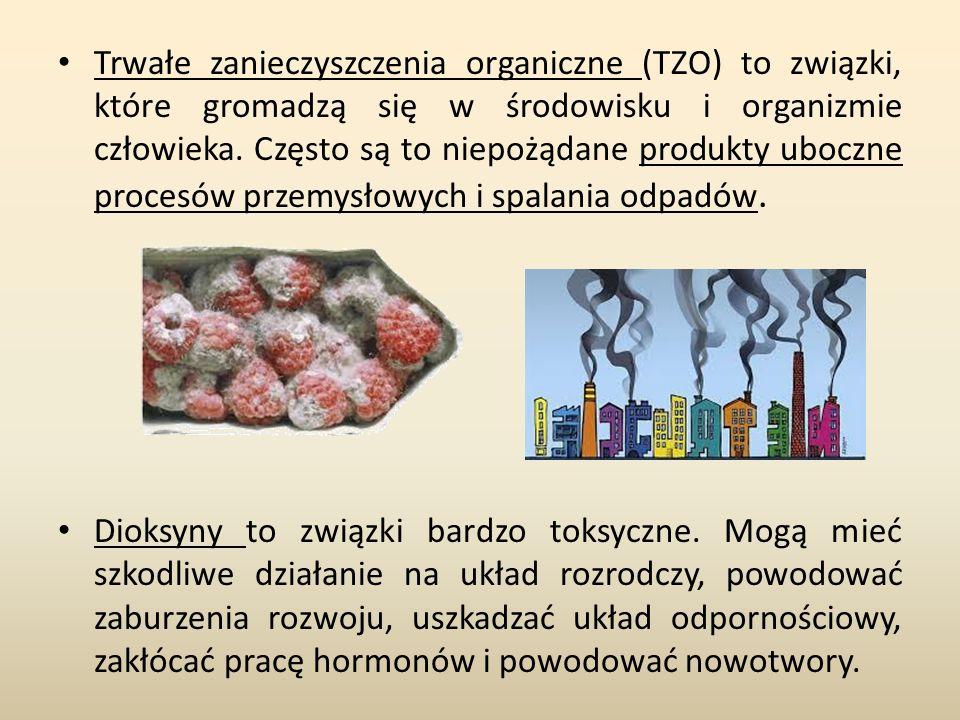 Trwałe zanieczyszczenia organiczne (TZO) to związki, które gromadzą się w środowisku i organizmie człowieka. Często są to niepożądane produkty uboczne procesów przemysłowych i spalania odpadów.