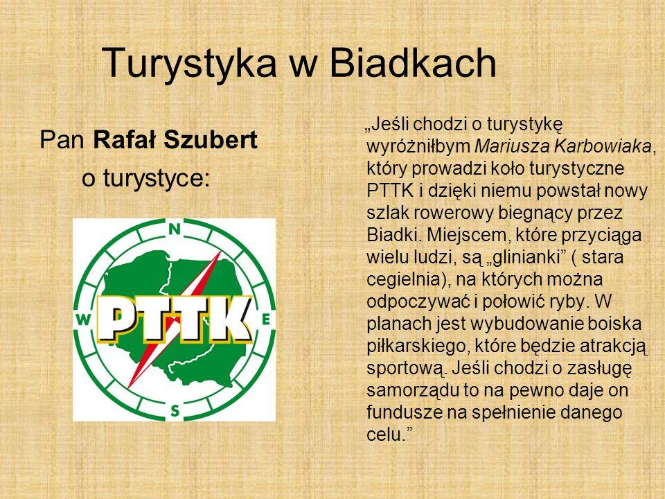Turystyka w Biadkach Pan Rafał Szubert o turystyce: