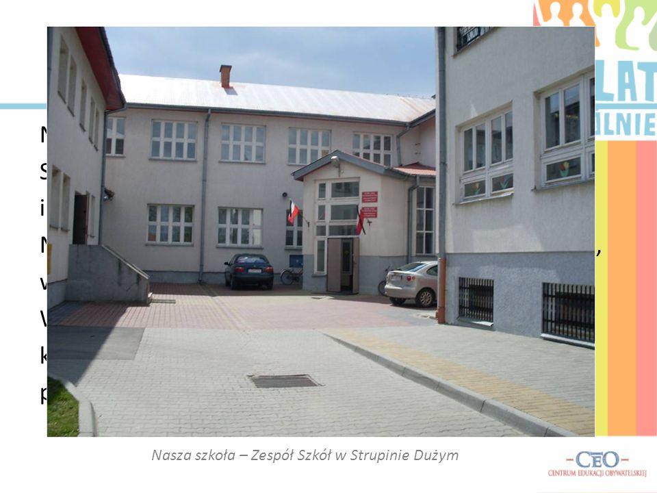 Nasza szkoła – Zespół Szkół w Strupinie Dużym