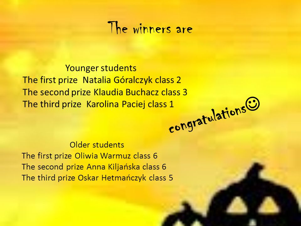 The winners are congratulations Younger students