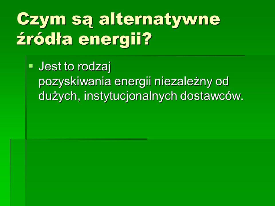 Czym są alternatywne źródła energii