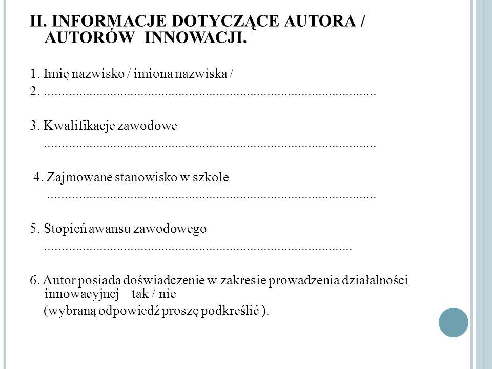 II. INFORMACJE DOTYCZĄCE AUTORA / AUTORÓW INNOWACJI.