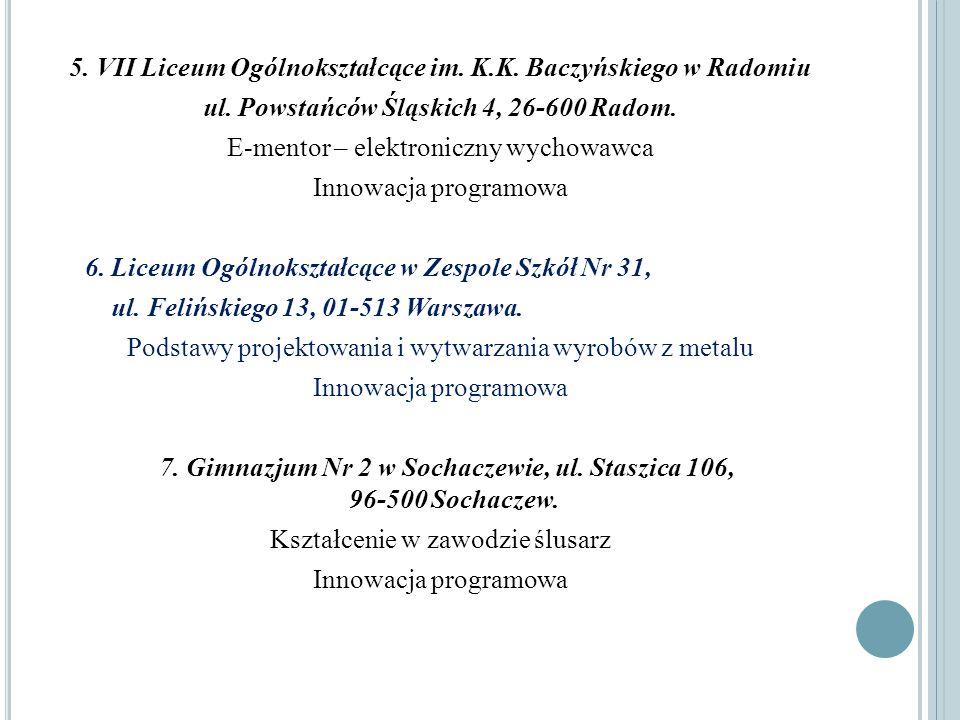 5. VII Liceum Ogólnokształcące im. K. K. Baczyńskiego w Radomiu ul