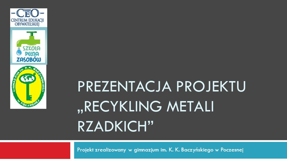 """Prezentacja projektu """"Recykling metali rzadkich"""
