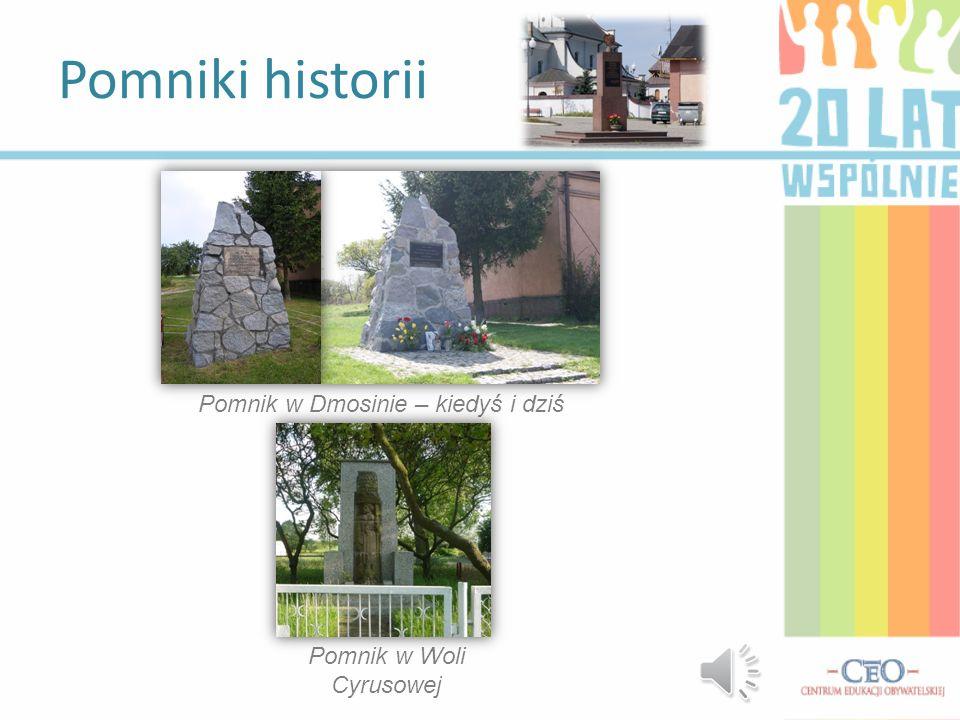 Pomniki historii Pomnik w Dmosinie – kiedyś i dziś