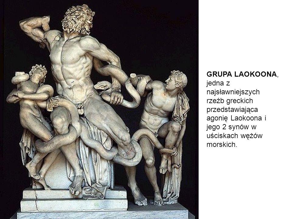 GRUPA LAOKOONA, jedna z najsławniejszych rzeźb greckich przedstawiająca agonię Laokoona i jego 2 synów w uściskach wężów morskich.