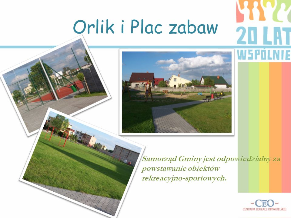 Orlik i Plac zabaw Samorząd Gminy jest odpowiedzialny za powstawanie obiektów rekreacyjno-sportowych.