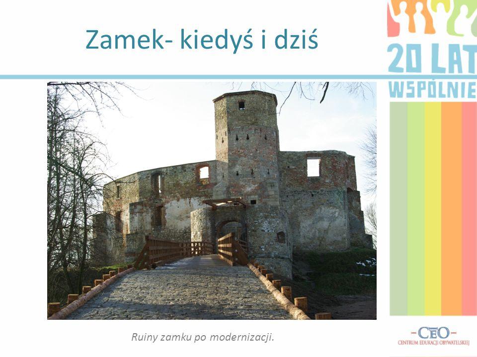 Ruiny zamku po modernizacji.