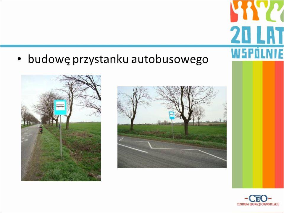 budowę przystanku autobusowego