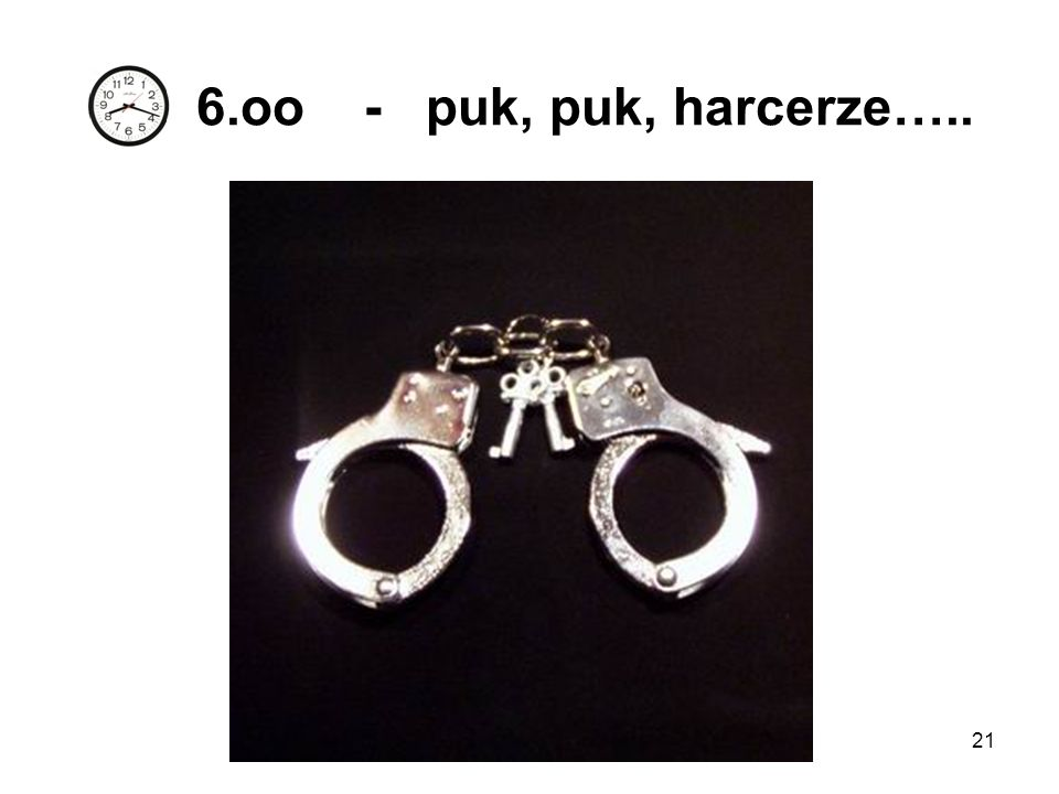 6.oo - puk, puk, harcerze…..