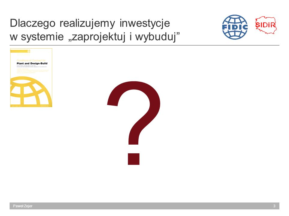 """Dlaczego realizujemy inwestycje w systemie """"zaprojektuj i wybuduj"""