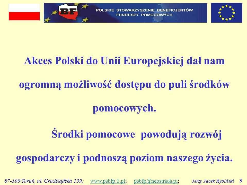 Akces Polski do Unii Europejskiej dał nam ogromną możliwość dostępu do puli środków pomocowych.
