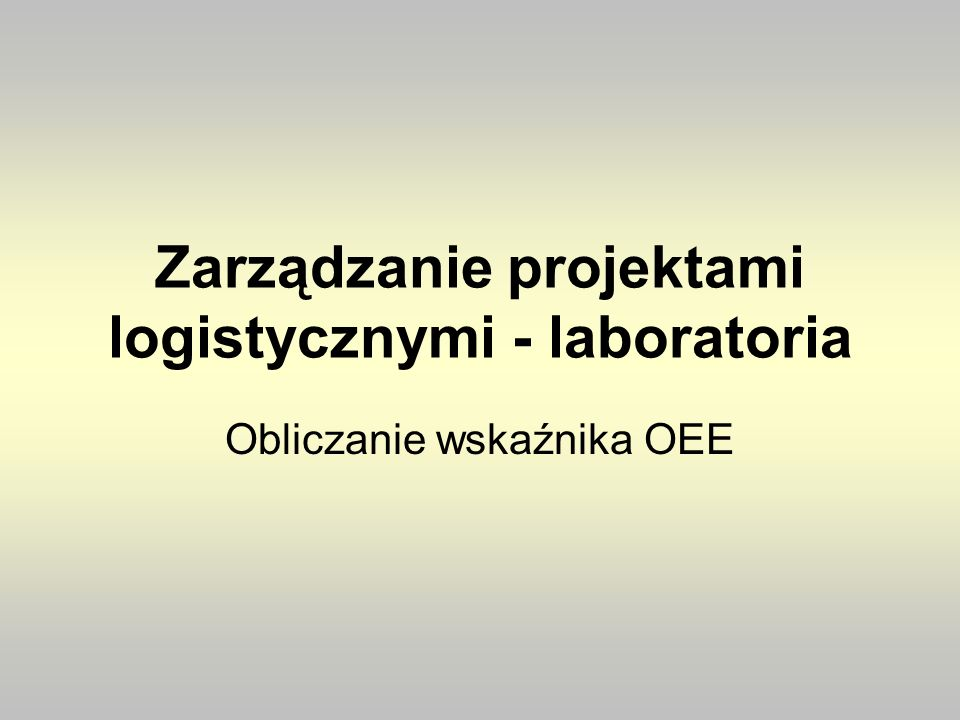 Zarządzanie projektami logistycznymi - laboratoria