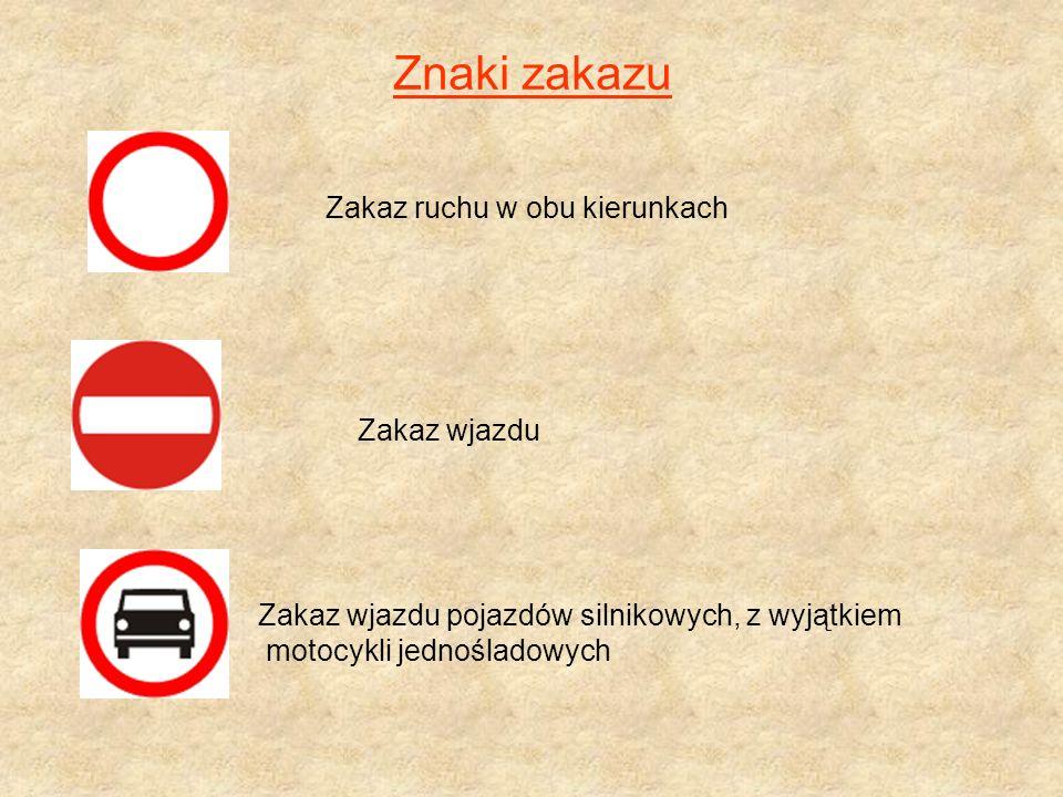 Znaki zakazu Zakaz ruchu w obu kierunkach Zakaz wjazdu