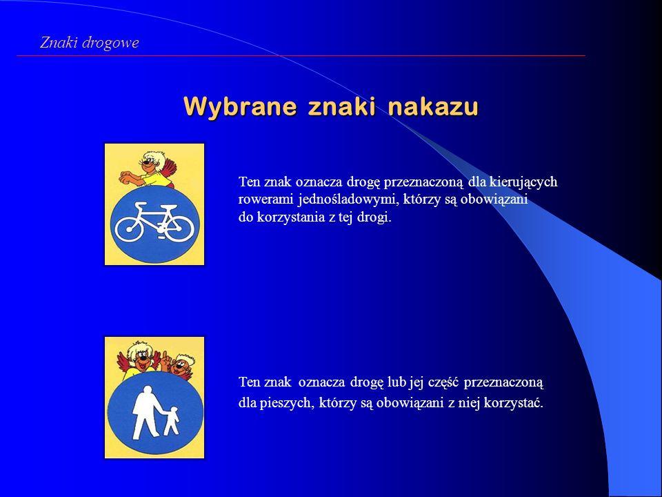 Wybrane znaki nakazu Znaki drogowe