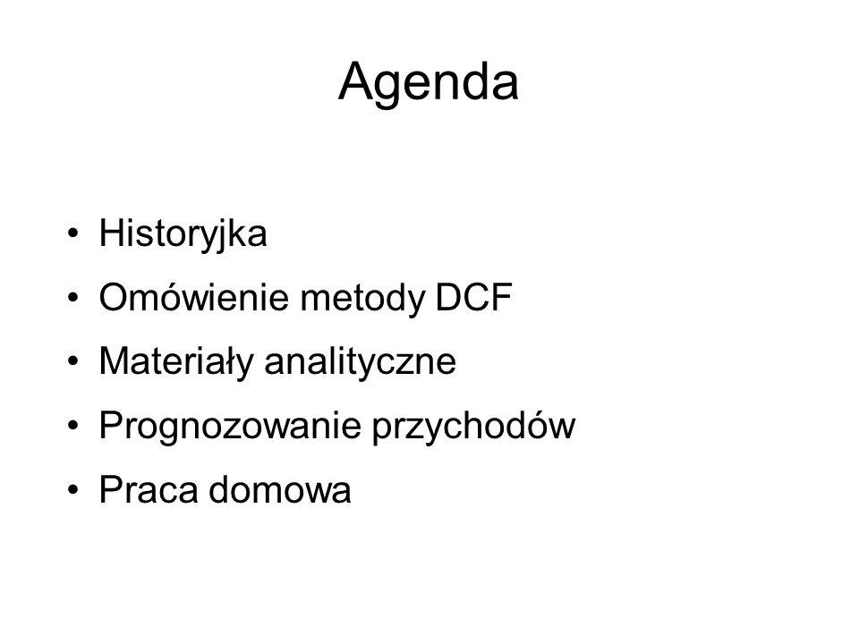 Agenda Historyjka Omówienie metody DCF Materiały analityczne